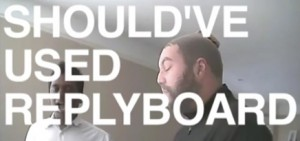 replyboard, secret videos, craigslist, techcrunch, pandodaily, thedroidguy, nibletz