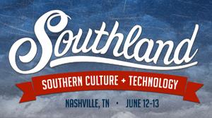 Southland, Nashville startups,startup events, startup conference,startups,bonaroo,CMA