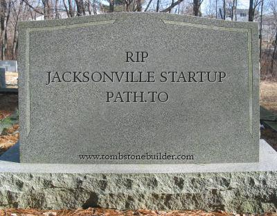 Path.to, Jacksonville startup,startups, startup failure